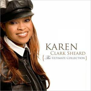 The Ultimate Collection - Karen Clark Sheard