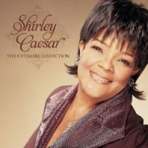 The Ultimate Collection - Shirley Ceasar