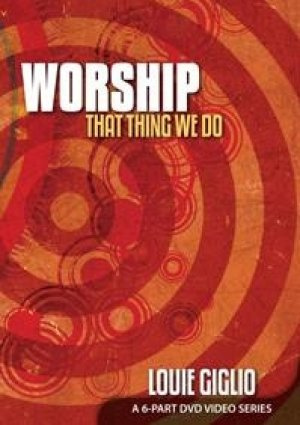 Worship: That Thing We Do