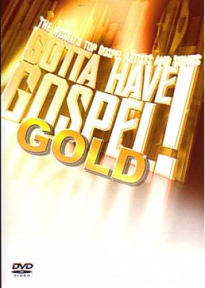 Gotta Have Gospel Gold DVD