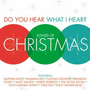 Do you Hear What I Hear:Songs of Christmas