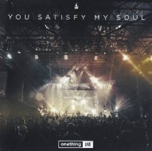 Onething Live: You Satisfy My Soul CD