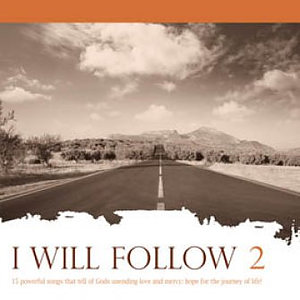 I Will Follow 2 CD