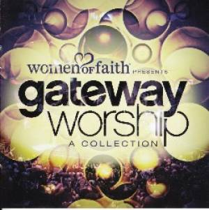 Women of Faith Presents... Gateway Worship CD