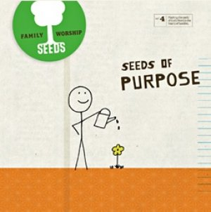 Seeds of Purpose | Volume 4