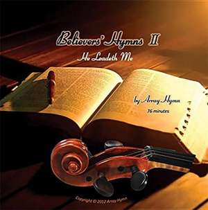 Believers Hymns 2 He Leadeth Me CD