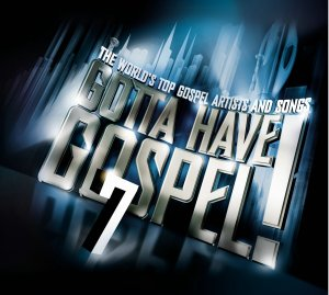 Gotta Have Gospel 7