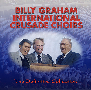 Billy Graham International Crusade Choirs CD