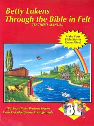 Through The Bible In Felt Manual