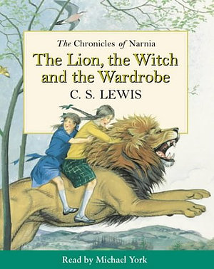 The Lion, the Witch and the Wardrobe : Unabridged