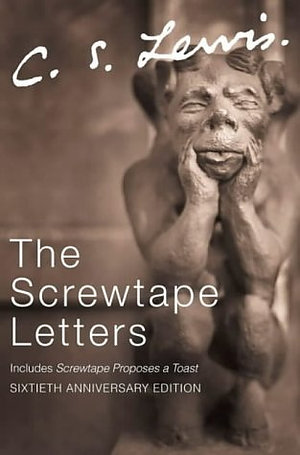 The Screwtape Letters : Complete and Unabridged