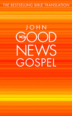 Good News Bible Gospel: John, Paperback, Pack of 10