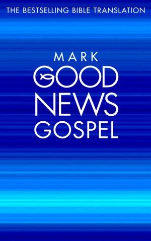 Good News Bible Gospel: Mark : Paperback, Pack of 10