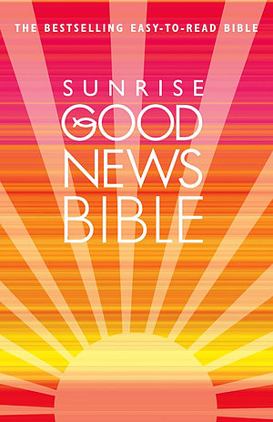 Good News Sunrise Bible: Hardback, Anglicised