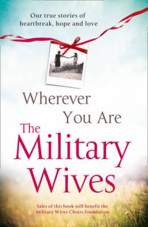 Wherever You Are - The Military Wives