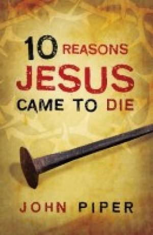 Tract 10 Reasons Jesus Came To