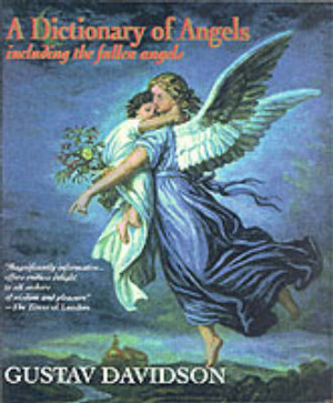 Dictionary of Angels: Including The Fallen Angels