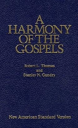 NASB: A Harmony of the Gospels