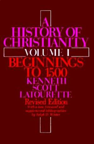 A History of Christianity Beginnings to 1500