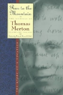 The Journals of Thomas Merton : V. 1. 1939-41 - Run to the Mountain