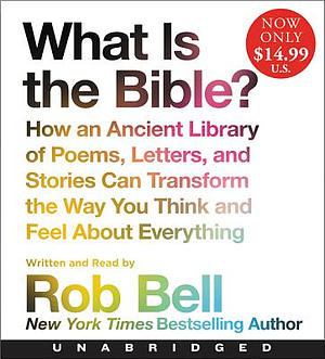What Is the Bible? Low Price CD: How an Ancient Library of Poems, Letters, and Stories Can Transform the Way You Think and Feel about Everything