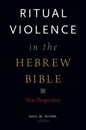 Ritual Violence in the Hebrew Bible