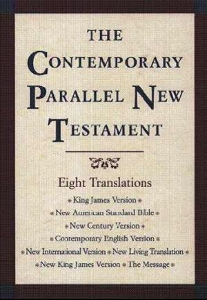 KJV / NASB / NCV / CEV /  NIV / NLT / NKJV / The Message Parallel New Testament: Hardback