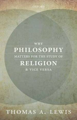 Why Philosophy Matters for the Study of Religion-and Vice Versa