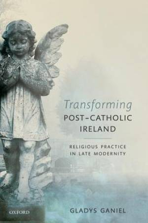 Transforming Post-Catholic Ireland