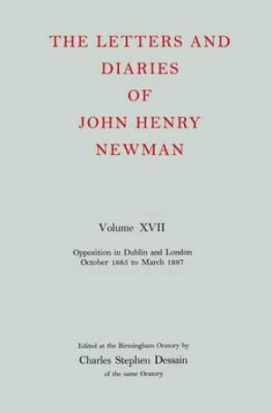 The Letters and Diaries of John Henry Newman Opposition in Dublin and London: October 1855 to March 1857