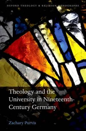 Theology and the University in Nineteenth-Century Germany