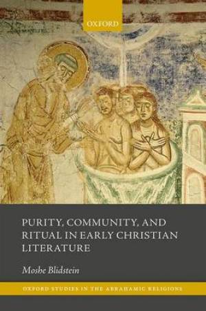 Purity and Defilement in Early Christian Ritual and Discourse