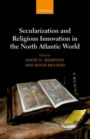 Secularization and Religious Innovation in the Atlantic World
