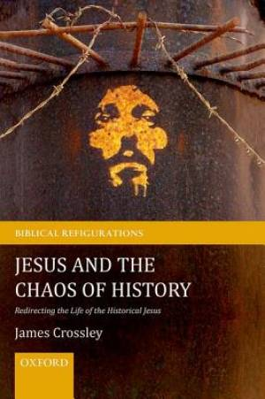 Jesus and the Chaos of History