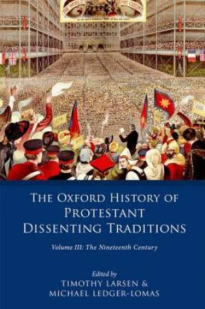 The History Dissenting Traditions, Volume III