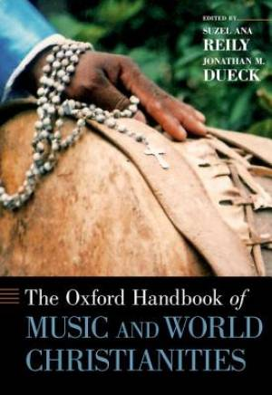 The Oxford Handbook of Music and World Christianities