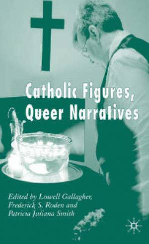 Catholic Figures, Queer Narratives