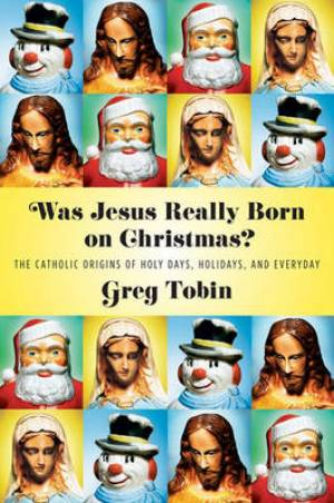 Was Jesus Really Born on Christmas?