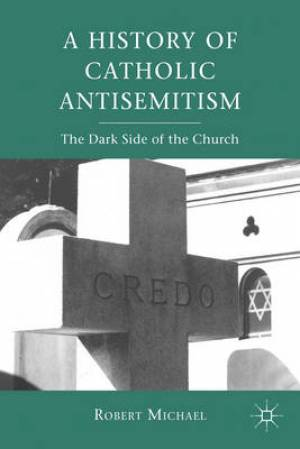 History of Catholic Antisemitism