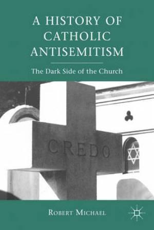 History of Catholic Antisemitism