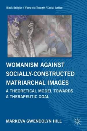 Womanism Against Socially-Constructed Matriarchal Images