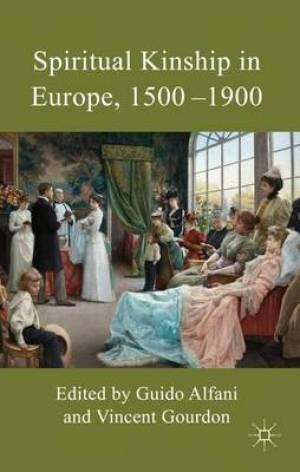 Spiritual Kinship in Europe, 15001900
