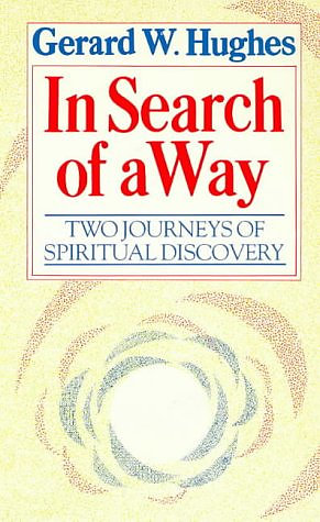 In Search of a Way: Two Journeys of Spiritual Discovery