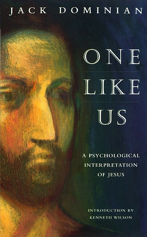 One Like Us: Psychological Interpretation of Jesus