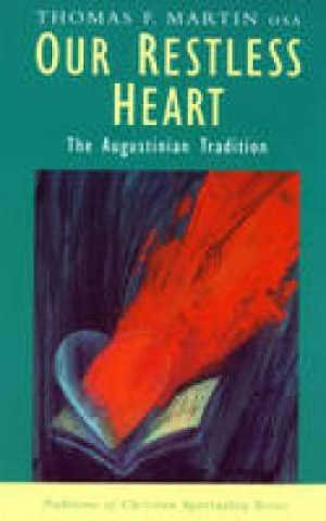 Our Restless Heart: The Angustinian Tradition
