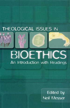 Theological Issues in Bioethics: An Introduction with Readings