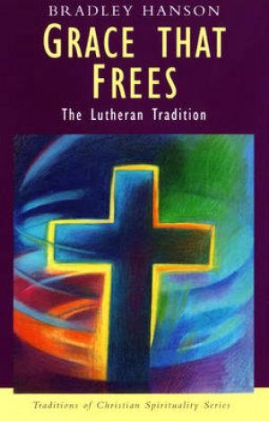 Grace That Frees: The Lutheran Tradition