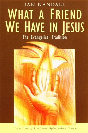 What a Friend We Have in Jesus: The Evangelical Tradition