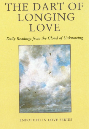 Dart of Longing Love: Daily Readings from the Cloud of Unknowing