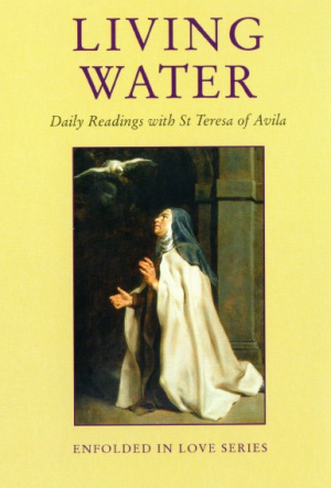Living Water: St Teresa of Avila